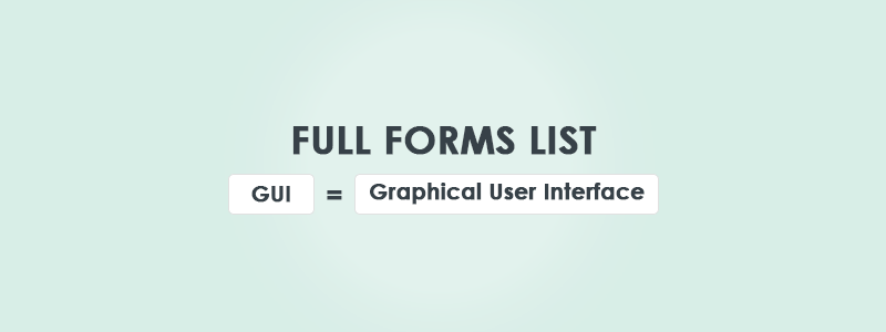 Full Forms: The Complete List (2019 Update) You Should Know