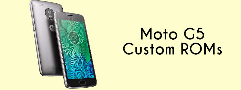 Moto G5 Custom ROMs [List] – Fast & Stable (Updated: March)✌️ image