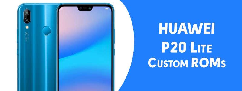 Huawei P20 Lite Custom ROMs [List] – Fast & Stable (Download Link) image