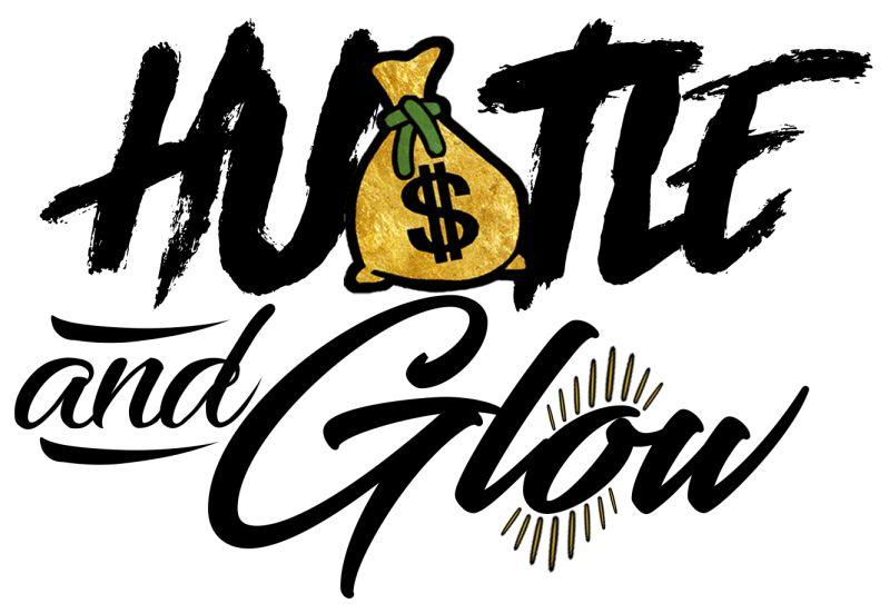Hustle & Glow