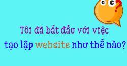Tôi đã bắt đầu với việc tạo lập website như thế nào?