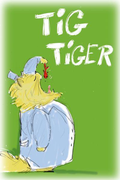 poster : Tig Tiger