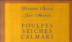 Poulpes seiches calmars - Mythes et Gastronomie