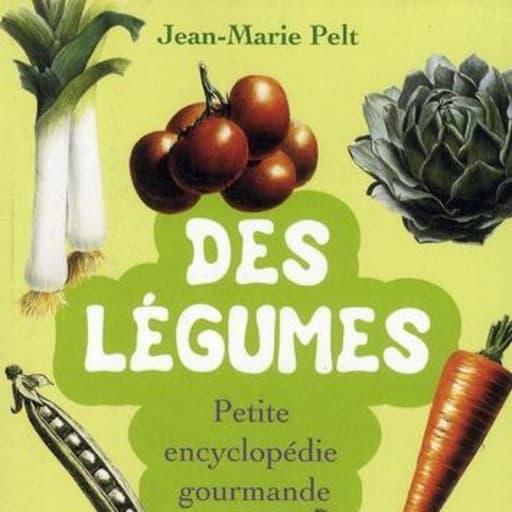 Des légumes - petite encyclopédie gourmande