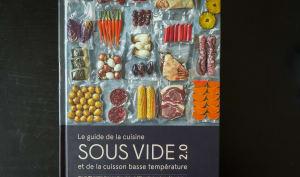 Le guide de la cuisine sous vide 2.0 et de la cuisson basse température