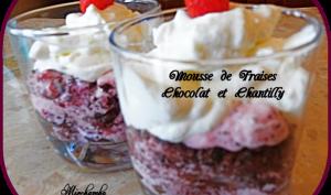 Mousse de fraises, chocolat et chantilly