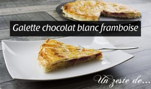 Galette chocolat blanc framboise