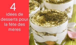 4 idées de desserts pour la fête des mères