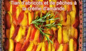 Tian d'abricots et de pêches à la crème d'amande