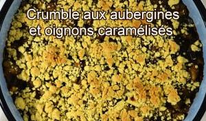 Crumble aux aubergines et oignons caramélisés