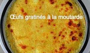 Œufs gratinés à la moutarde
