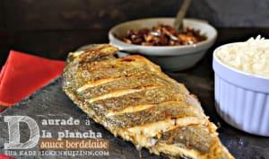 Daurade ou dorade grillée à la plancha sauce bordelaise