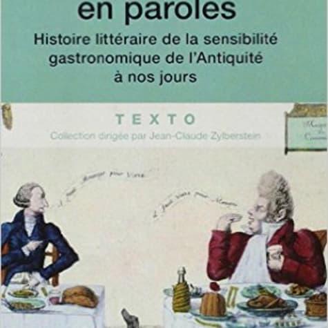 Un festin en paroles - La sensibilité gastronomique de l'Antiquité à nos jours