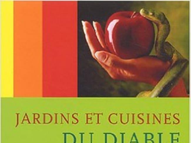 Jardins et cuisines du diable