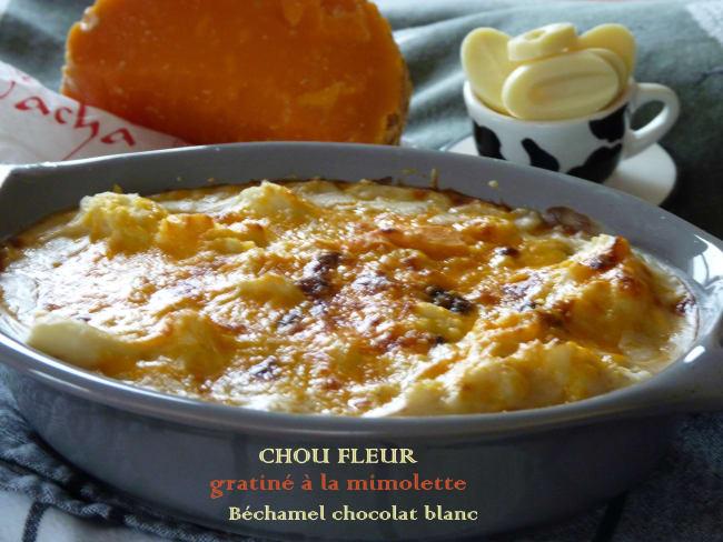 Chou-fleur en gratin de mimolette et béchamel au chocolat blanc