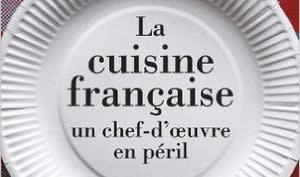 La cuisine française, un chef-d'oeuvre en péril