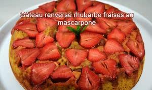 Gâteau renversé rhubarbe fraises au mascarpone