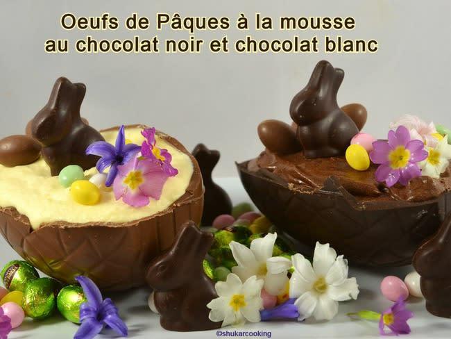 Œufs de Pâques à la mousse au chocolat noir ou chocolat blanc