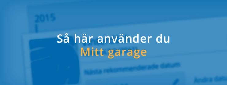 """Så använder du """"Mitt Garage"""""""
