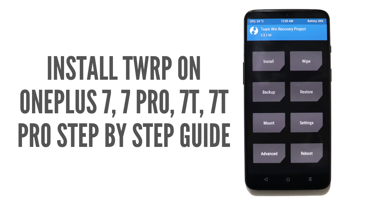 Install TWRP on OnePlus 7, 7 PRO, 7T, 7T PRO Step by Step Guide