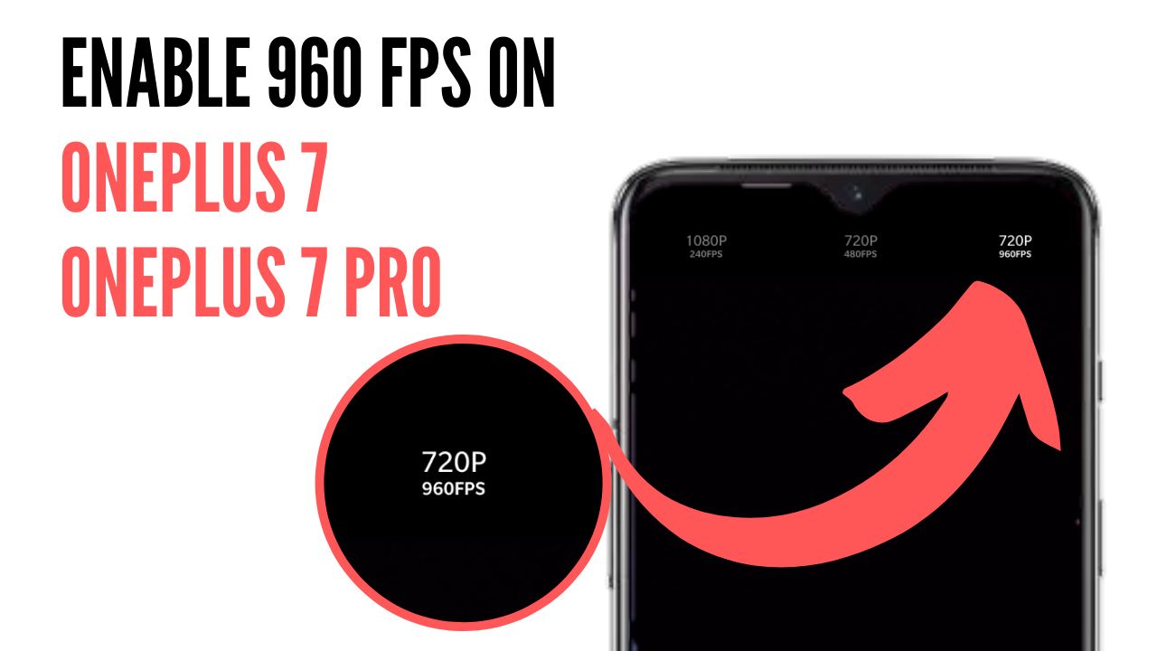 Enable 960 FPS on OnePlus 7 and OnePlus 7 PRO