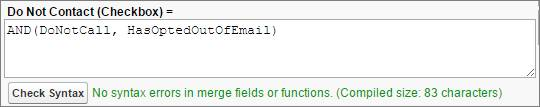 Fórmula da caixa de seleção Não entrar em contato. Não entrar em contato (caixa de seleção) = AND(DoNotCall, HasOptedOutOfEmail)