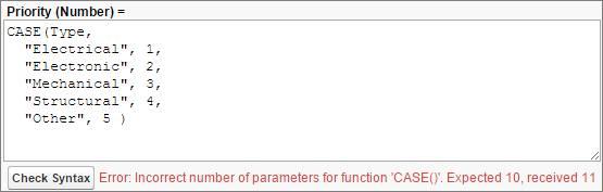 """Erro de sintaxe para o número incorreto de parâmetros em uma função Priority(Number)=CASE(Type, """"Elétrico"""",1,""""Eletrônico"""",2,""""Mecânico"""",3,""""Estrutural"""",4,""""Outro"""",5)"""