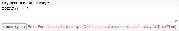 O tipo de retorno desta fórmula é diferente do tipo de dado do valor que ela foi escrita para retornar. Pagamento devido (data/hora)= TODAY() +7