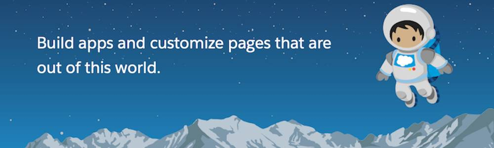 Build apps and customize pages that are out of this world.