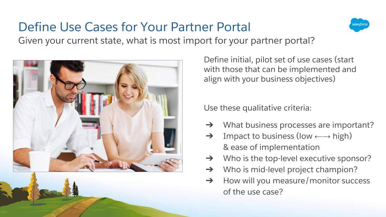 Given the current state of your business, decide what criteria are most important for your partner portal.