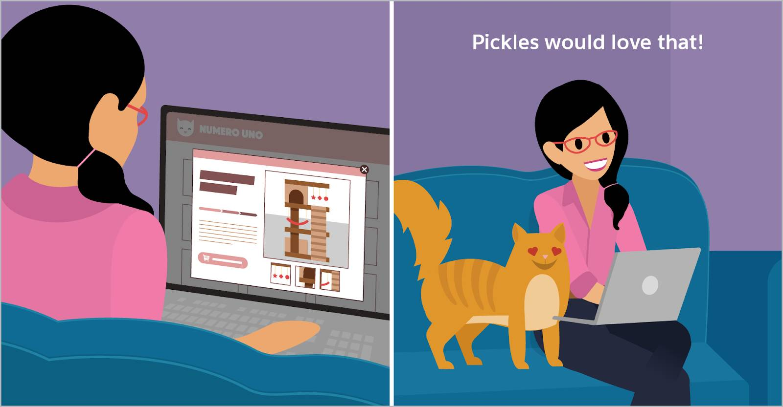"""On the left, Sarah sits on her sofa and sees an ad for a cat tower on her laptop. On the right, Pickles the cat is standing next to Sarah on the sofa with hearts as her eyes. Sarah says, """"Pickles would love that!"""""""