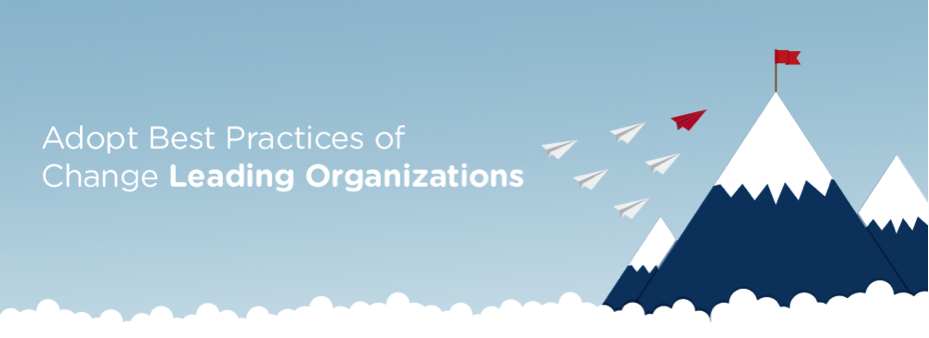Adopt Best Practices of Change-Leading Organizations