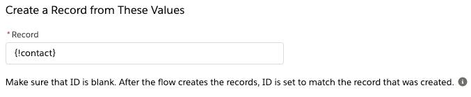 A Create Records element that uses the values from the {!contact} record variable]