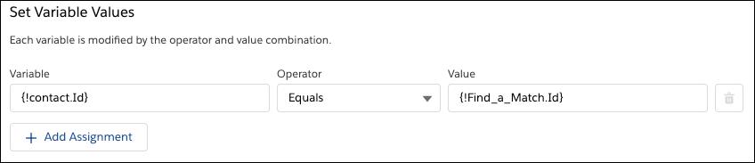 [Set Contact ID (取引先 ID の設定)] 割り当て。{!contact} 変数の ID 項目を {!Find_a_Match.Id} 変数に保存されている値に設定します。