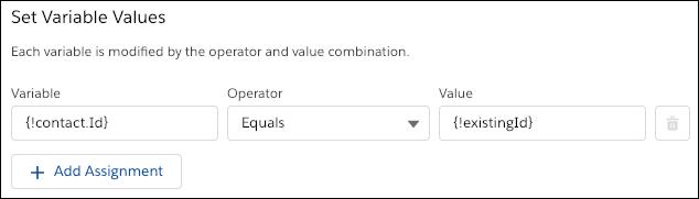 [Set Contact ID (取引先 ID の設定)] 割り当て。{!contact} 変数の ID 項目を {!existingId} 変数に保存されている値に設定します。