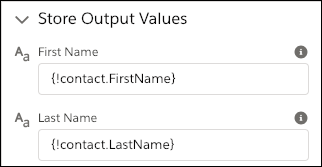 In the Store Output Values section, the user-entered values for First Name and Last Name are stored in fields on the {!contact} variable
