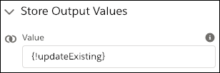 In the Store Output Values section, the toggle's value is stored in the {!updateExisting} variable