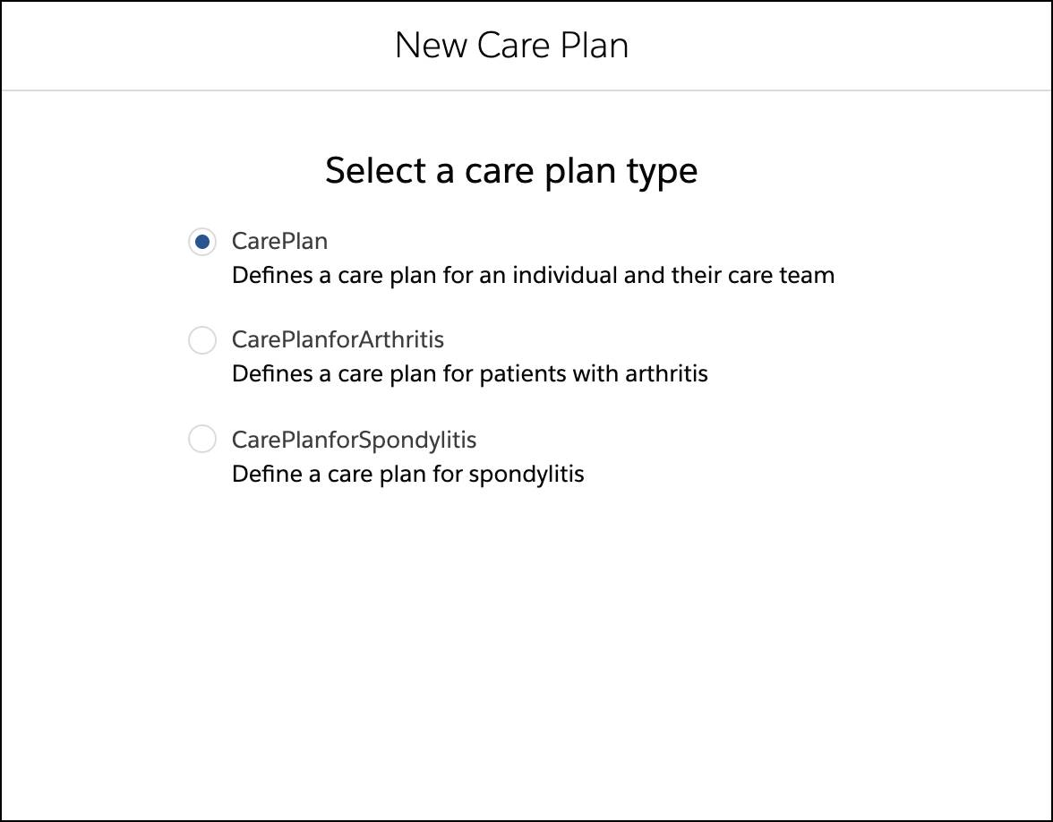 List of the three care plan record types that April can choose from, CarePlan,CarePlanforArthritis, or CarePlanforSpondylitis, when she clicks New Care Plan.