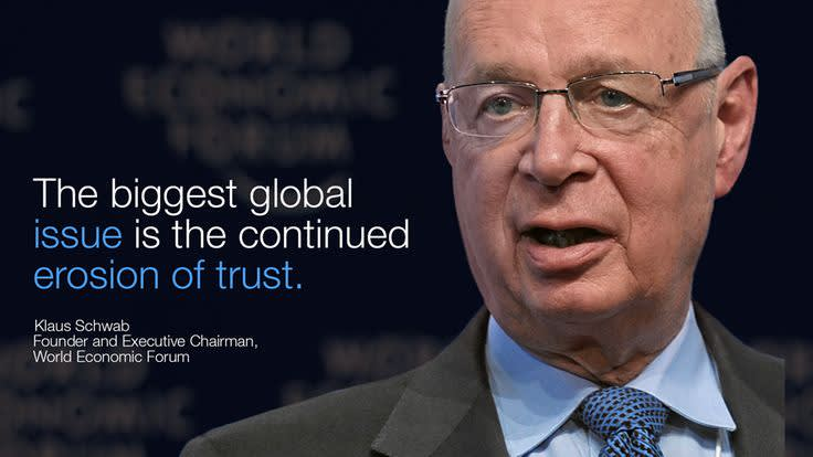 "[According to Professor Klaus Schwab, ""the biggest global issue is the continued erosion of trust""]"