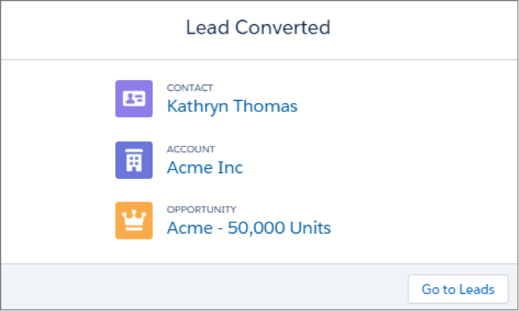 Confirmation message, showing that you converted a lead to a contact, account, and opportunity.
