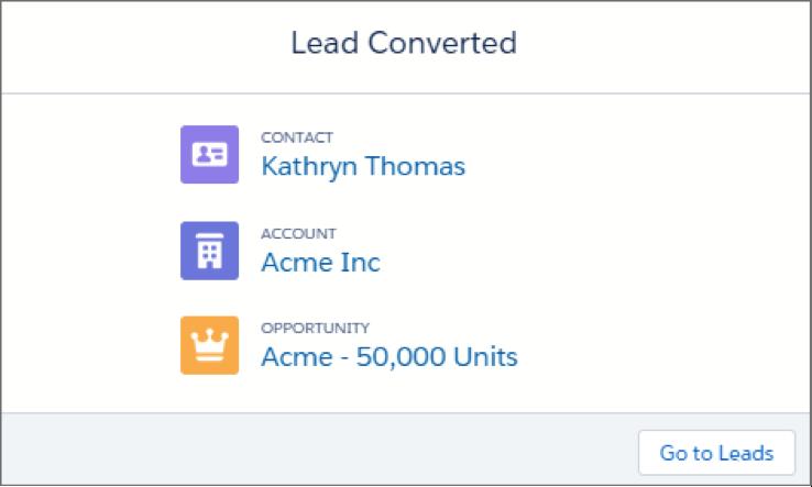 Mensagem de confirmação que mostra que você converteu um lead em um contato, uma conta e uma oportunidade.