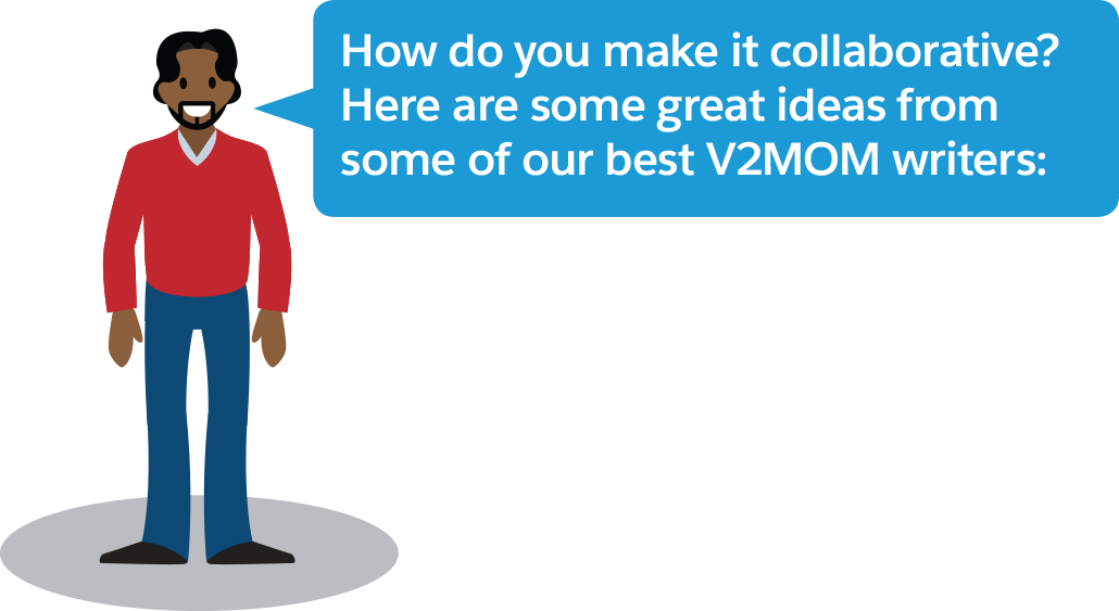 How can you make it collaborative? Here are some great ideas from some of our best V2MOM writers