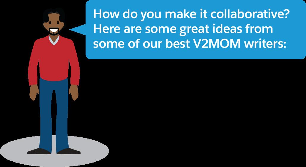 協力を促すにはどうすればよいのでしょうか? Salesforce の優秀な V2MOM 作成者から寄せられたいくつかのアイデアをご紹介します。