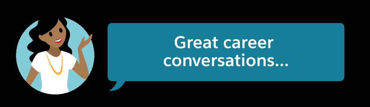 Great career conversations...