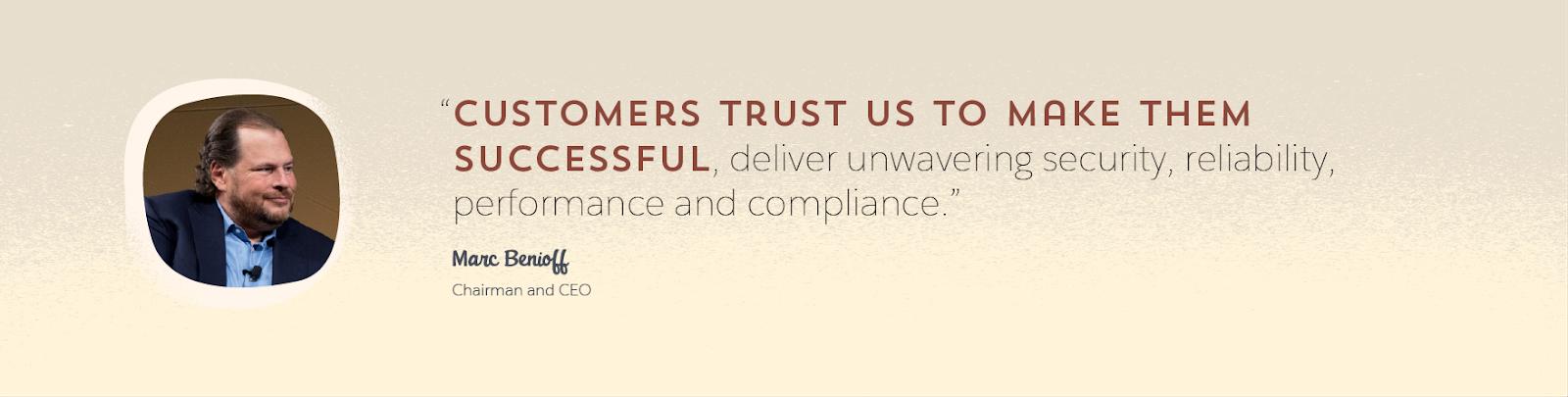Salesforce の会長兼 CEO である Marc Benioff の写真と、「お客様は Salesforce を信頼し、成功が促進され、揺るぎないセキュリティ、信頼性、パフォーマンス、コンプライアンスが提供されることを期待しています」という同氏の引用を示すグラフィック