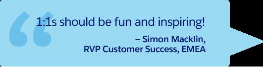 « Les entretiens individuels doivent être agréables et motivants ! » – Simon Macklin, Vice-président régional de Customer Success, EMEA