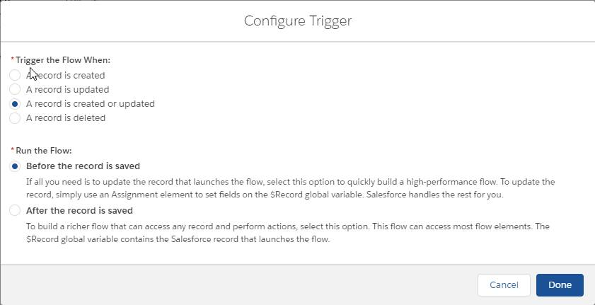 Configure Trigger with A record is created or updated and Before the record is saved selected.