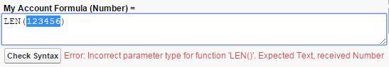 Uma fórmula com um tipo de parâmetro incorreto: Texto esperado, Número recebido. Fórmula Minha conta (número) = LEN(123456)