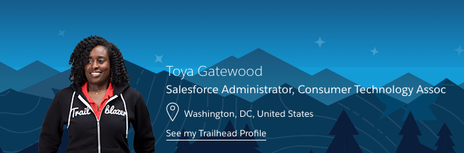 Toya Gatewood, Salesforce Administrator from Consumer Technology Associates, is a Trailblazer.