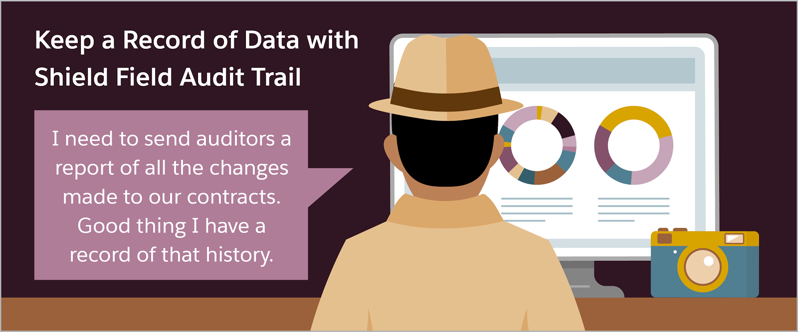 "Keep a record of data with shield field audit trail: A detective sitting in front of a computer saying, ""I need to send auditors a report of all the changes made to our contracts. Good thing I have a record of that history."""